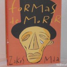 Libros de segunda mano: FORMAS DE MORIR , ZAKES MDA - EDICIONES BARATARIA. Lote 263682795
