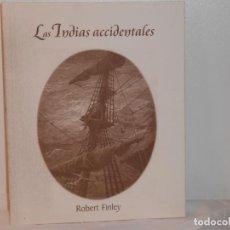 Libros de segunda mano: LAS INDIAS ACCIDENTALES , ROBERT FINLEY - EDICIONES BARATARIA. Lote 263683360