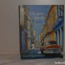 Libros de segunda mano: UN POCO MÁS DE AZUL , MANUEL REGUERA SAUMELL - EDICIONES BARATARIA. Lote 263685310