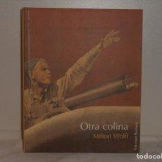 Libros de segunda mano: OTRA COLINA , MILTON WOLFF - EDICIONES BARATARIA. Lote 263685675