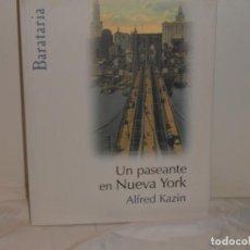 Libros de segunda mano: UN PASEANTE EN NUEVA YORK . ALFRED KAZIN - EDICIONES BARATARIA. Lote 263686040