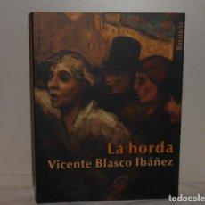Libros de segunda mano: LA HORDA . VICENTE BLASCO IBÁÑEZ - EDICIONES BARATARIA. Lote 263686430