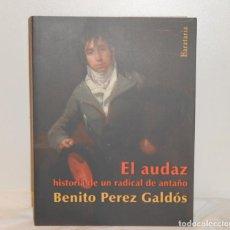 Libros de segunda mano: EL AUDAZ DE BENITO PÉREZ GALDÓS - EDICIONES BARATARIA. Lote 263695720