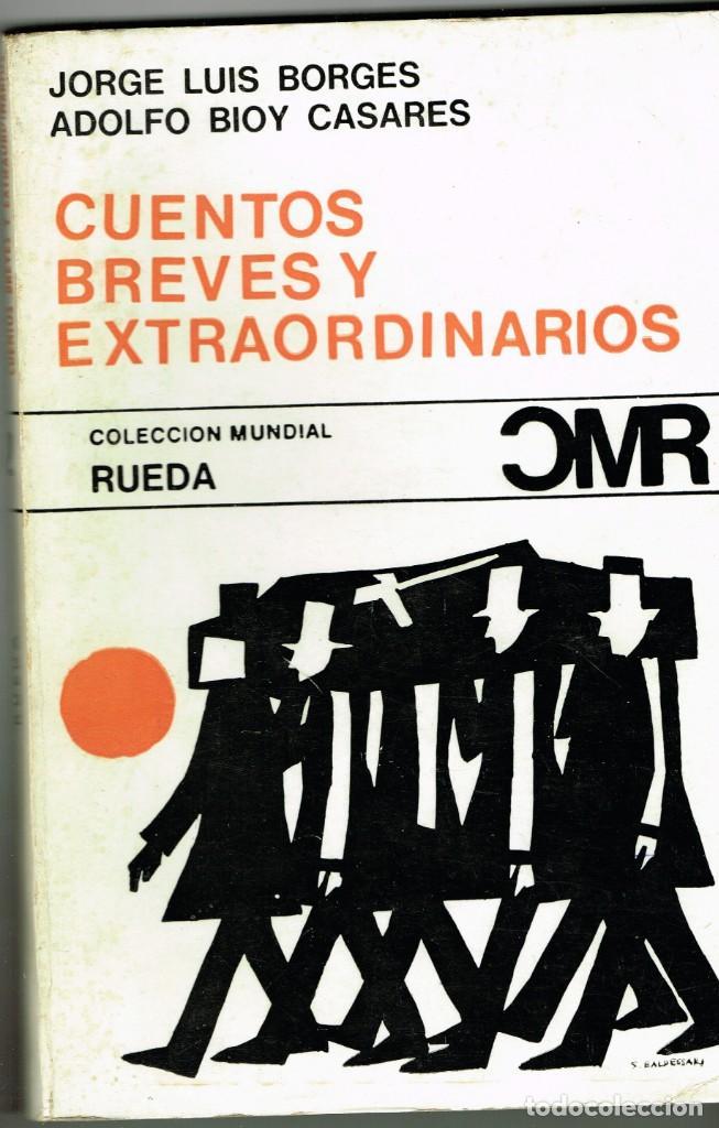 JORGE LUIS BORGES ADOLFO BIOY CASARES CUENTOS BREVES Y EXTRAORDINARIOS RUEDA 1967 (Libros de Segunda Mano (posteriores a 1936) - Literatura - Narrativa - Otros)