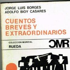 Libros de segunda mano: JORGE LUIS BORGES ADOLFO BIOY CASARES CUENTOS BREVES Y EXTRAORDINARIOS RUEDA 1967. Lote 263771905
