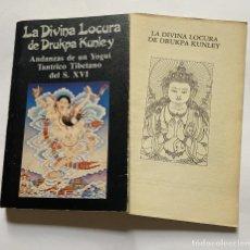 Libros de segunda mano: LA DIVINA LOCURA DE DRUKPA KUNLEY. ANDANZAS DE UN YOGUI TIBETANO DEL S. XVI. ANÓNIMO. Lote 263810775