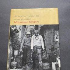 Libros de segunda mano: ROSTROS, AMORES, MALDICIONES. CHUKRI, MOHAMED. Lote 263811075