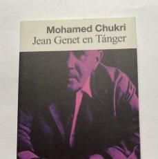 Libros de segunda mano: JEAN GENET EN TÁNGER. CHUKRI, MOHAMED. Lote 263811385