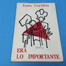 Libros de segunda mano: ERA LO IMPORTANTE - JUAN GALDÓS - 1984 FIRMADO Y DEDICADO POR EL AUTOR. Lote 264151228