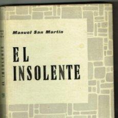 Libros de segunda mano: EL INSOLENTE MANUEL SAN MARTIN EDITORIAL ROCAS BARCELONA 1963 PRIMERA EDICIÓN DIBUJO ALEJANDRA VIDAL. Lote 264298396