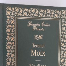 Libros de segunda mano: NO DIGAS QUE FUE UN SUEÑO. TERENCI MOIX. GRANDES ÉXITOS PLANETA.. Lote 264535344