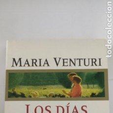 Libros de segunda mano: LOS DÍAS DE LA OTRA. MARÍA VENTURI. GRIJALBO.. Lote 264540679