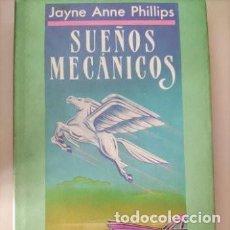 Libros de segunda mano: SUEÑOS MECÁNICOS. JAYNE ANNE PHILLIPS. EDHASA. FICCIONES.. Lote 264544504