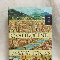 Libros de segunda mano: QUATTROCENTO (SUSANA FORTES). Lote 264760279