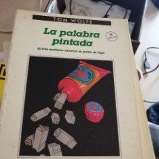 Libros de segunda mano: LA PALABRA PINTADA. TOM WOLFE.. Lote 265159434