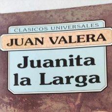 Libros de segunda mano: JUANITA LA LARGA. JUAN VALERA. CLÁSICOS UNIVERSALES. FONTANA. Lote 265339749