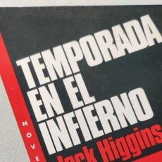 Libros de segunda mano: TEMPORADA EN EL INFIERNO. JACK HIGGINGS. EMECÉ.. Lote 265340139