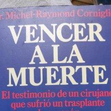 Libros de segunda mano: VENCER A LA MUERTE. DR. MICHEL-RAYMOND CORNIGLION. PLANETA.. Lote 265347209
