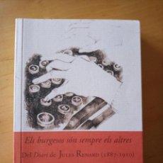 Libros de segunda mano: JULES RENARD ELS BURGESOS SON SEMPRE ELS ALTRES. Lote 265543619