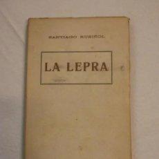 Libros de segunda mano: LA LEPRA. SANTIAGO RUSIÑOL. ANTONI LOPEZ EDITOR. Lote 265545804