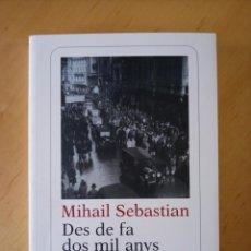 Libros de segunda mano: MIHAIL SEBASTIAN DES DE FA DOS MIL ANYS. Lote 265569109