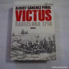 Livros em segunda mão: VICTUS. BARCELONA 1714 - ALBERT SÁNCHEZ PIÑOL - LA CAMPANA - 2012 - 3.ª ED. - MAPA+GUIA PERSONAJES. Lote 265953218