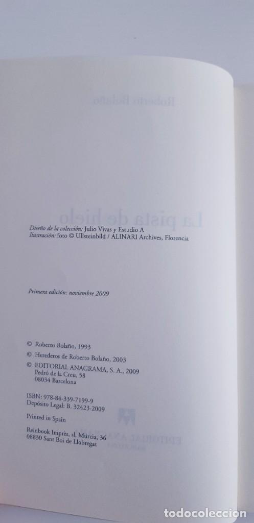 Libros de segunda mano: La pista de hielo. Roberto Bolaño. Primera edición. Anagrama 2009 - Foto 2 - 266058158
