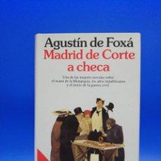 Libros de segunda mano: MADRID DE CORTE A CHECA. AGUSTIN DE FOXA. PLANETA. 1993. PAGS. 414.. Lote 266496608