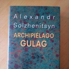 Libros de segunda mano: ALEXANDR SOLZHENITSYN ARCHIPIELAGO GULAG. Lote 266577698