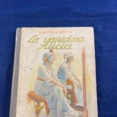 Libros de segunda mano: LA VANIDOSA ALICIA. Lote 266714193