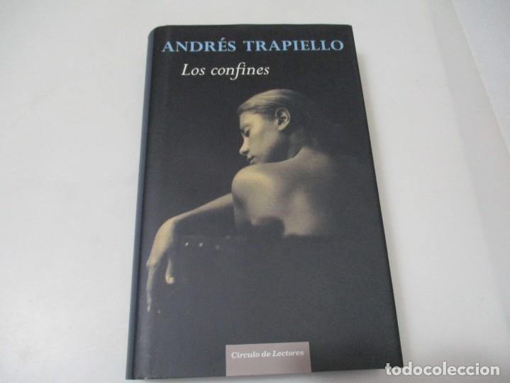 ANDRÉS TRAPIELLO LOS CONFINES W7319 (Libros de Segunda Mano (posteriores a 1936) - Literatura - Narrativa - Otros)