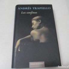 Libros de segunda mano: ANDRÉS TRAPIELLO LOS CONFINES W7319. Lote 266843969