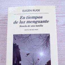 Libri di seconda mano: EN TIEMPOS DE LUZ MENGUANTE - EUGEN RUGE - PANORAMA DE NARRATIVAS - 2013 - ANAGRAMA. Lote 266918274