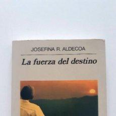 Libros de segunda mano: LA FUERZA DEL DESTINO. JOSEFINA ALDECOA. ANAGRAMA. PRIMERA EDICIÓN.. Lote 267072844