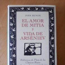 Libros de segunda mano: IVAN BUNIN EL AMOR DE MITIA Y VIDA DE ARSENIEV. Lote 267134184