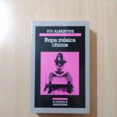 Libros de segunda mano: ROPA MÚSICA CHICOS. VIVO ALBERTINE. Lote 267172964