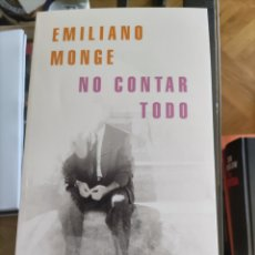 Libros de segunda mano: NO CONTAR TODO - EMILIANO MONGE. Lote 267467689