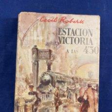 Libros de segunda mano: ESTACIÓN VICTORIA A LAS 4,30. Lote 267550144