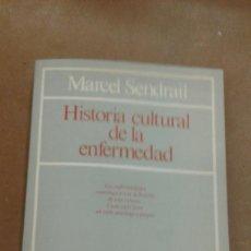 Libros de segunda mano: HISTORIA CULTURAL DE LA ENFERMEDAD POR MARCEL SENDRAIL. Lote 267735759