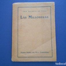 Libros de segunda mano: LIBRO DE LAS MILLONARIAS -DE LUIS ANTONIO DE VEGA AÑO 1925. Lote 267895259