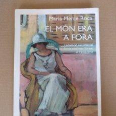 Libros de segunda mano: EL MÓN ERA A FORA. MARIA MERCÈ ROCA. RAMON LLULL PANORAMA. EDITORIAL PLANETA. LLIBRE. Lote 268043799