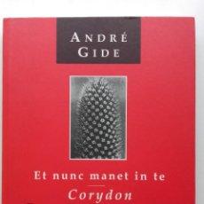 Libros de segunda mano: ANDRÉ GIDE - ET NUNC MANET IN TE CORYDON - EDITORIAL ODISEA - COLECCIÓN URANISTAS - 2002. Lote 268154984