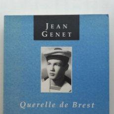 Libros de segunda mano: JEAN GENET - QUERELLE DE BREST - COLECCIÓN URANISTAS - EDITORIAL ODISEA - 2003. Lote 268155569