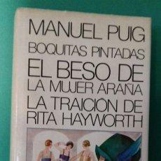 Libros de segunda mano: MANUEL PUIG: BOQUITAS PINTADAS/ LA MUJER ARAÑA/ LA TRAICION DE RITA HAYWORTH. MUNDO ACTUAL, 1980.. Lote 268748099