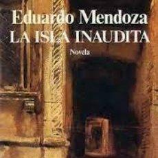 Libros de segunda mano: LA ISLA INAUDITA. EDUARDO MENDOZA. SEIX BARRAL. BIBLIOTECA BREVE. Lote 268759349