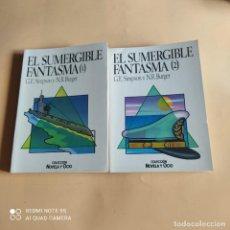 Libros de segunda mano: EL SUMERGIBLE FANTASMA 2 VOL. G.E. SIMPSON Y N.R. BURGER. 1988.NOVELA Y OCIO. 216.217-410 PAGS.. Lote 268916734