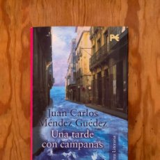 Libros de segunda mano: UNA TARDE CON CAMPANAS - JUAN CARLOS MENDEZ GUEDEZ. Lote 268917254