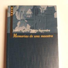 Libros de segunda mano: MEMORIAS DE UNA MAESTRA ISABEL AGÜERA ESPEJO-SAAVEDRA. Lote 268933309