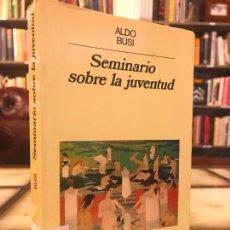 Libros de segunda mano: SEMINARIO SOBRE LA JUVENTUD. ALDO BUSI. PEDIDO MÍNIMO 5€. Lote 268974024