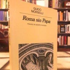 Libros de segunda mano: ROMA SIN PAPA. GUIDO MORSELLI.. Lote 268974159